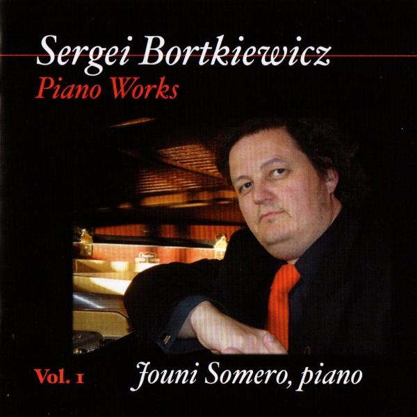 Sergei Bortkiewicz - Piano Works 1