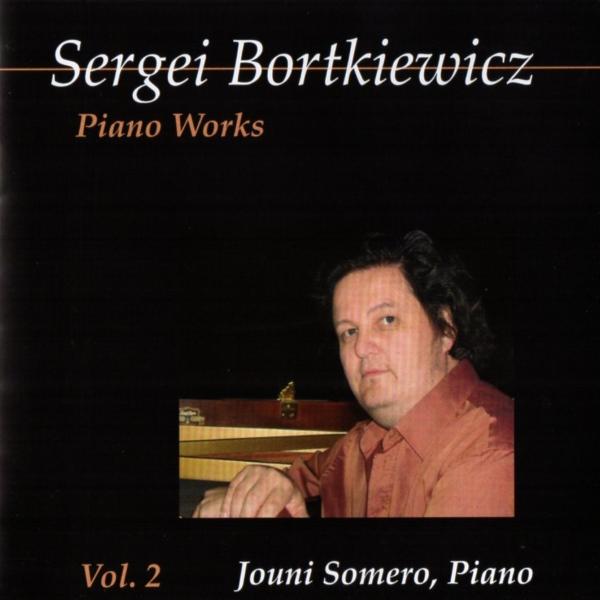 Sergei Bortkiewicz - Piano Works 2