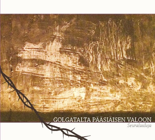 Golgatalta pääsiäisen valoon