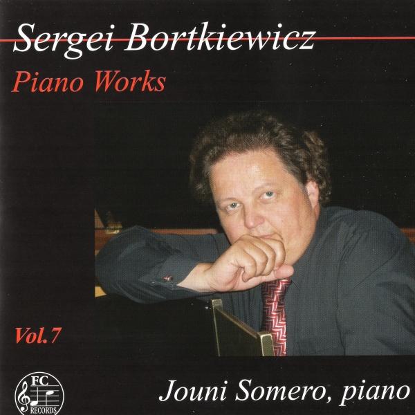 Sergei Bortkiewicz - Piano Works 7