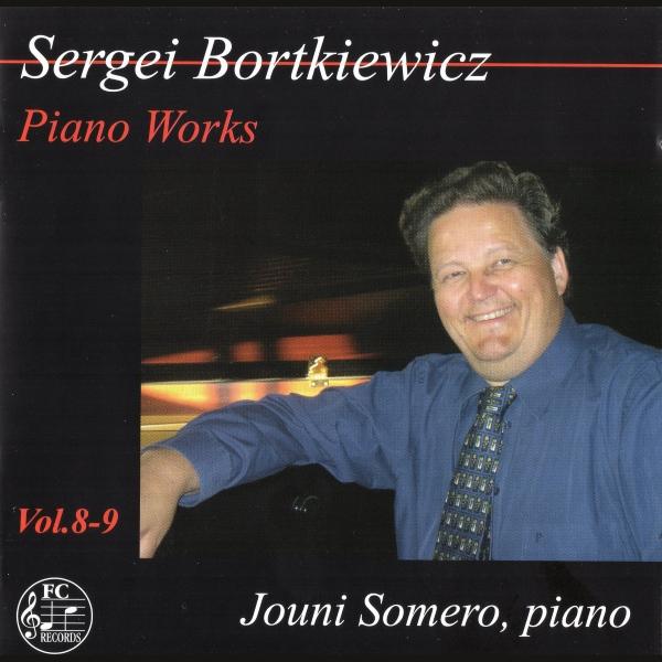 Sergei Bortkiewicz - Piano Works 8-9
